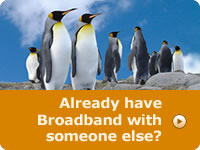 Already have broadband?